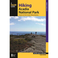 Hiking Acadia National Park: A Guide To The Park's Greatest Hiking Adventures by Dolores Kong & Dan Ring