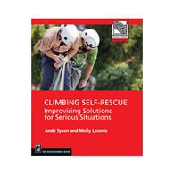 Climbing Self Rescue: Improvising Solutions For Serious Situations by Andy Tyson & Molly Loomis