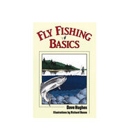 Fly Fishing Basics By Dave Hughes