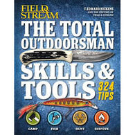 Field & Stream The Total Outdoorsman Skills & Tools by T. Edward Nickens