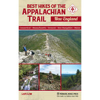 Best Hikes of the Appalachian Trail: New England by Lafe Low