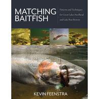 Matching Baitfish: Patterns and Techniques for Great Lakes Steelhead and Lake Run Browns by Kevin Feenstra