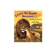 I Love My Daddy Because By Laurel Porter Gaylord