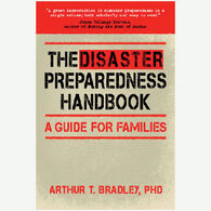 The Disaster Preparedness Handbook: A Guide For Families By Arthur T. Bradley