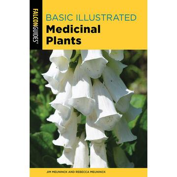 Basic Illustrated Medicinal Plants, 2nd Edition by Jim Meuninck & Rebecca Meuninck