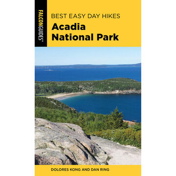 Best Easy Day Hikes: Acadia National Park, 4th Edition by Dolores Kong & Dan Ring