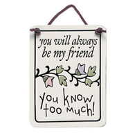 "Spooner Creek Designs ""You Know Too Much"" Mini Charmer Tile"