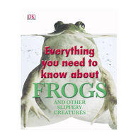 Everything You Need To Know About Frogs By DK