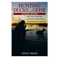 Hunting Ducks and Geese 2nd Edition by Steve Smith
