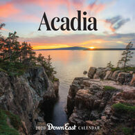 Acadia: 2020 Down East Wall Calendar by Editors of Down East