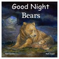 Good Night Bears Board Book by Adam Gamble & Mark Jasper