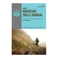 AMC Mountain Skills Manual: The Essential Hiking and Backpacking Guide by Christian Bisson & Jamie Hannon