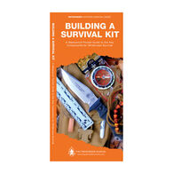 Building A Survival Kit: A Waterproof Pocket Guide To The Key Components For Wilderness Survival By Dave Canterbury & J. M. Kavanagh