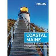 Moon Coastal Maine: With Acadia National Park, 7th Edition by Hilary Nangle