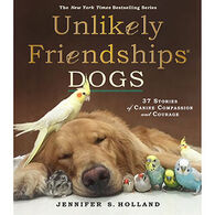 Unlikely Friendships: Dogs by Jennifer S. Holland