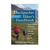 Backpacker & Hiker's Handbook By William Kemsley Jr.