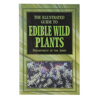 The Illustrated Guide to Edible Wild Plants by the Department of the Army