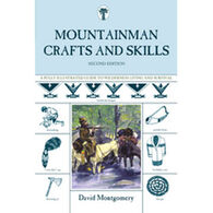 Mountainman Crafts & Skills: A Fully Illustrated Guide to Wilderness Living and Survival 2nd Edition By David Montgomery