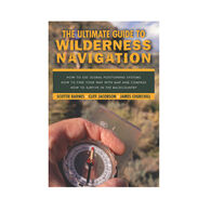 The Ultimate Guide to Wilderness Navigation By Scottie Barnes, Cliff Jacobson & James Churchhill