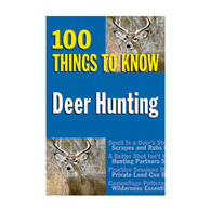 Deer Hunting: 100 Things to Know Edited by J. Devlin Barrick