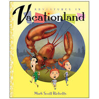 Adventures in Vacationland By Mark Scott Ricketts