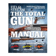 Field & Stream The Total Gun Manual: 335 Essential Shooting Skills by Phil Bourjaily & David Petzal