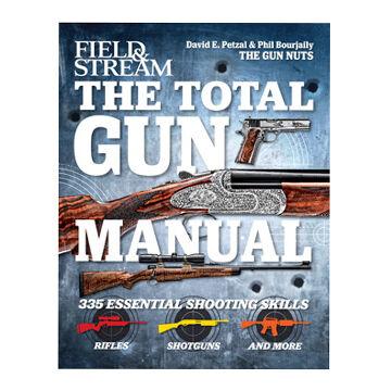 Field & Stream The Total Gun Manual: 335 Essential Shooting Skills by Phil Bourjaily & David Petzal