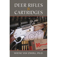 Deer Rifles And Cartridges: A Complete Guide To All Hunting Situations By Wayne van Zwoll