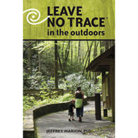 Leave No Trace in the Outdoors By Jeffrey Marion