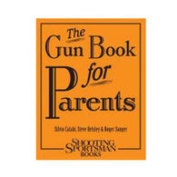 The Gun Book For Parents BY Silvio Calabi, Steve Helsley & Roger Sanger