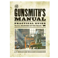 The Gunsmith's Manual: Practical Guide to All Branches of the Trade By J. P. Stelle, William B. Harrison