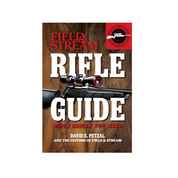 Field & Stream Rifle Guide By Dave Petzel
