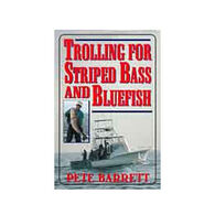 Trolling For Striped Bass And Bluefish by Pete Barrett