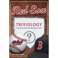 Red Sox Triviology: Fascinating Facts from the Bleacher Seats by Christopher Walsh