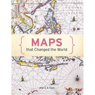 Maps That Changed The World by John O. E. Clark