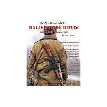 The AK-47 and AK-74 Kalashnikov Rifles and Their Variations by Joe Poyer