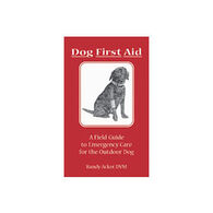 Field Guide to Dog First Aid by Randy Acker, D. V. M. w/ Jim Fergus