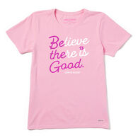 Life is Good Women's Believe There is Good Script Crusher-Lite Short-Sleeve T-Shirt