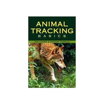 Animal Tracking Basics by Jon Young & Tiffany Morgan