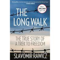 The Long Walk: The True Story Of A Trek To Freedom by Slavomir Rawicz