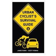 The Urban Cyclists Survival Guide By James Rubin & Scott Rowan