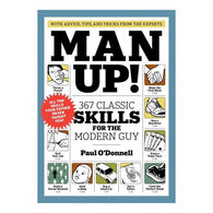 Man Up! 367 Classic Skills for the Modern Guy by Paul O'Donnell