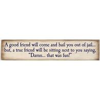 High Cotton Words of Wisdom Sign - A True Friend