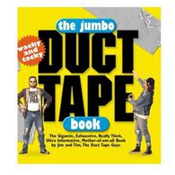 The Jumbo Duct Tape Book By Jim Berg and Tim Nyberg