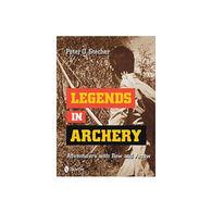 Legends in Archery by Peter O. Stecher