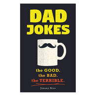 Dad Jokes: The Good, The Bad, The Terrible by Jimmy Niro