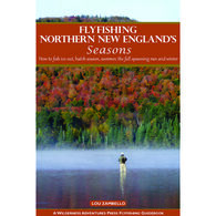 Flyfishing Northern New England's Seasons by Lou Zambello