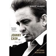 Johnny Cash: The Life by Robert Hilburn