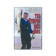 The Striped Bass Book: Tackle, Techniques And Strategies For America's Most Unpredictable Game Fish by Milt Rosko