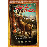Whitetail Nation: My Season in Pursuit of the Monster Buck by Pete Bodo